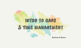 Intro to CAPS & Time management