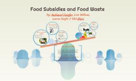 Food Subsidies and Food Waste