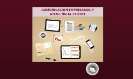 Copy of COMUNICACIÓN EMPRESARIAL Y ATENCIÓN AL CLIENTE