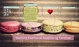 Copy of Maikling Kwento at Aspekto ng Pandiwa