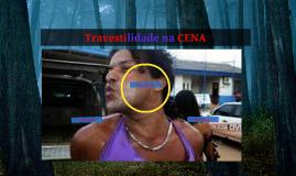 Travestilidade na CENA