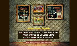 FLEXIBILIDADE EM ESCOLARES ATLETAS PRATICANTES DE VOLEIBOL N