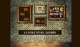 Copy of LA VOLUNTAD, AZORÍN