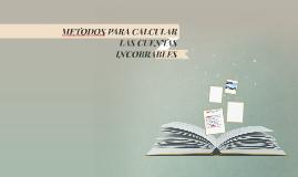 METODOS PARA CALCULAR LAS CUENTAS INCOBRABLES