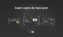 Student Congress By: Iliana Garner