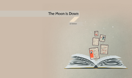 Copy of The Moon is Down