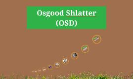 Osgood Shlatter (OSD)