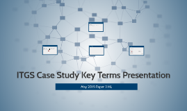 ITGS Case Study 2015 Key Terms Presentation