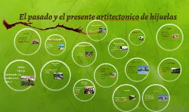el pasado y el presente artitectonico de hijuelas