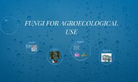 FUNGI FOR AGROECOLOGICAL USE