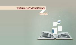 TREBALL D'INFORMÀTICA