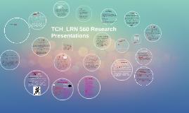 TCH_LRN 560 Presentations