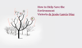 Copy of How to Help Save the Environment