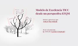 Modelo de Excelencia TICC desde un perspectiva EFQM