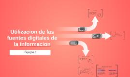 Utilizacion de las fuentes digitales de la informacion