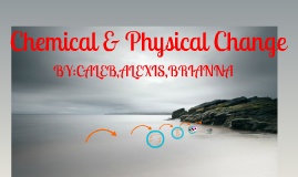 Chemical & Physical Change