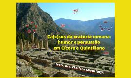 Ca(u)sos da oratória romana: humor e persuasão em Cícero e Quintiliano
