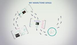 MY MOOD/TONE SONGS