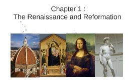 Copy of Chapter 1 : The Renaissance and Reformation