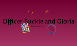 Copy of Officer Buckle & Gloria