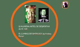 Comparación entre SI MURIERA ANTES DE DESPERTAR y EL CAMINO DE SHERLOCK
