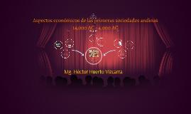 2016-I (clase 1) Aspectos económicos de las primeras sociedades andinas
