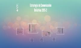 Estrategia de Comunicación Unilaina 2015-2