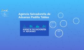 Agencia Salvadoreña de Aduanas Padilla Tablas