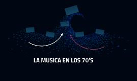 LA MUSICA EN LOS 70'S
