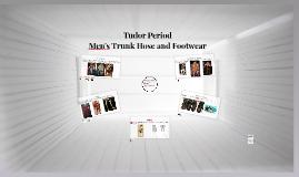 Tudor Period: Men's Trunk Hose and Footwear