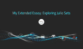 My Extended Essay: Exploring Julia Sets