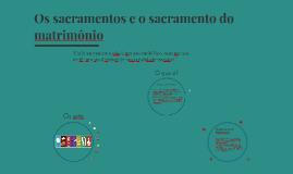 Os sacramentos e o sacramento do matrimônio
