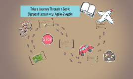 Copy of  Signpost Lesson 5: Again and Again