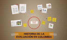 Copy of HISTORIA DE LA EVALUACIÓN EN COLOMBIA