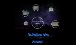 The Equation of Values:Problem  #3