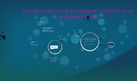 Copy of INTERVENCIONES DE ENFERMERIA EN PACIENTE DE APENDICECTOMIA