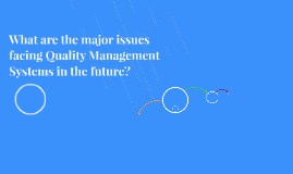 What are the major issues facing Quality Management Systems