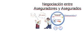 NEGOCIACIÓN ENTRE ASEGURADOS Y ASEGURADORES