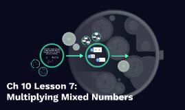 Ch 10 Lesson 7:
