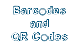 Barcodes and QR codes