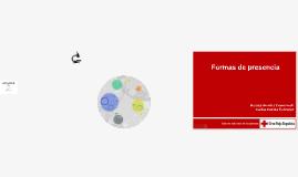 Copy of Copy of Formas de presencia