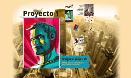 Proyecto 1 Expresion 8