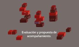 Evaluación y propuesta de acompañamiento.