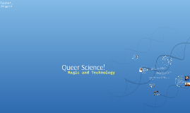 Queer Science!