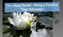 I'm a Role Model - Being a Positive Peer Influence