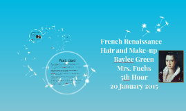 Copy of French Renaissance Hair and Make-up