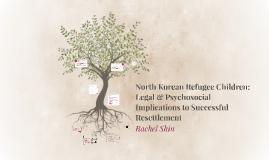 North Korean Refugee Children: Resettlement and Reintegratio