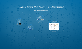 Copy of Who Owns the Ocean's Minerals?