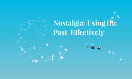 Nostalgia: Using the Past to Effectively