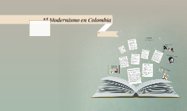 Copy of El Modernismo en Colombia